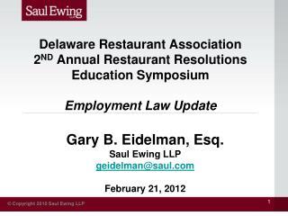 Gary B. Eidelman, Esq. Saul Ewing LLP geidelman@saul February 21, 2012