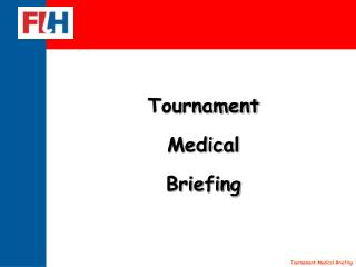Tournament Medical Briefing