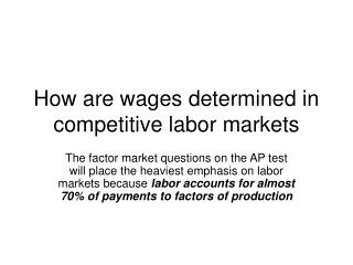 How are wages determined in  competitive labor markets