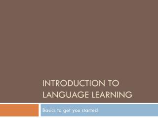 Introduction to Language learning