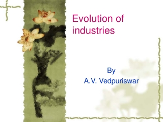 Evolution of      industries