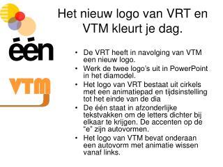 Het nieuw logo van VRT en VTM kleurt je dag.