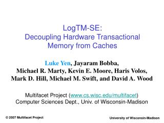 LogTM-SE:  Decoupling Hardware Transactional  Memory from Caches