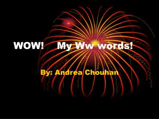 WOW!    My Ww words!