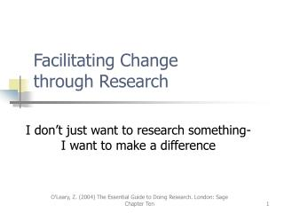 Facilitating Change  through Research