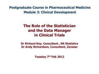 Postgraduate Course in Pharmaceutical Medicine Module 3: Clinical Development