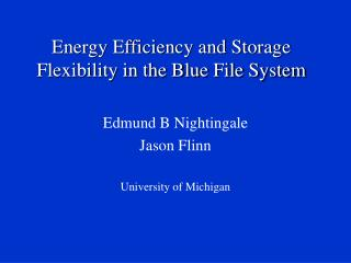 Energy Efficiency and Storage Flexibility in the Blue File System