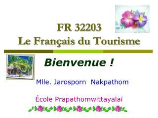 FR 32203  Le  Français  du  Tourisme