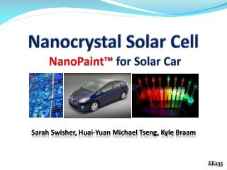 Nanocrystal  Solar Cell NanoPaint �  for Solar Car