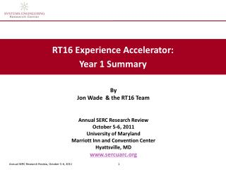 By Jon Wade  & the RT16 Team Annual SERC Research Review October 5-6, 2011 University of Maryland