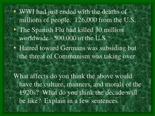 WWI had just ended with the deaths of millions of people.  126,000 from the U.S.