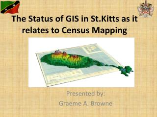 The Status of GIS in St.Kitts as it relates to Census Mapping