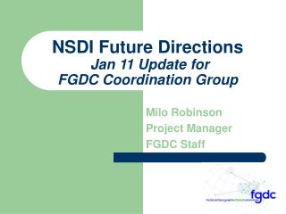 NSDI Future Directions Jan 11 Update for  FGDC Coordination Group