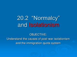 "20.2  ""Normalcy""  and  Isolationism"