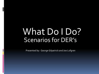 Scenarios for DER's