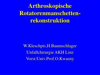 Arthroskopische Rotatorenmanschetten-rekonstruktion