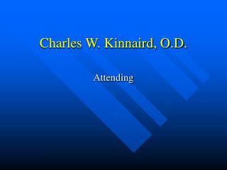 Charles W. Kinnaird, O.D.