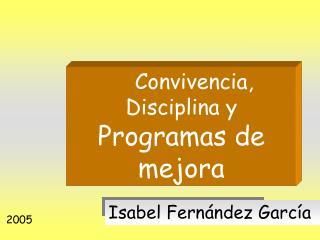 Convivencia, Disciplina y  Programas de mejora