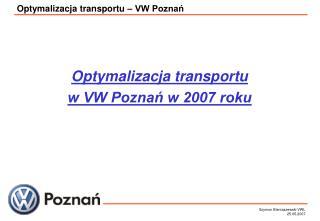 Optymalizacja transportu – VW Poznań