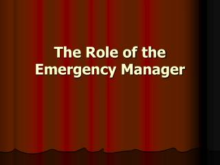 The Role of the Emergency Manager