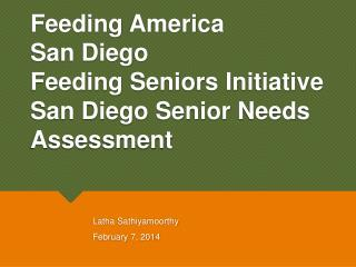 Feeding  America  San  Diego  Feeding Seniors Initiative  San Diego Senior Needs Assessment