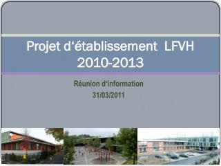Projet  d'établissement  LFVH 2010-2013
