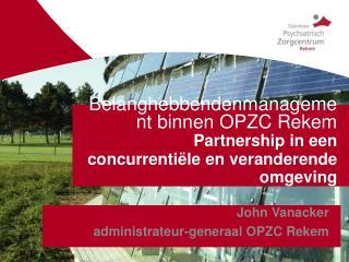 John Vanacker  administrateur-generaal OPZC Rekem
