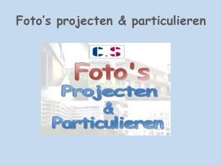 Foto's projecten & particulieren