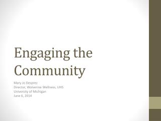 Engaging the Community