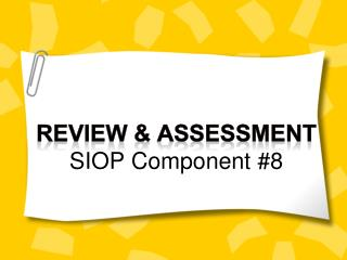 Review & Assessment SIOP Component #8