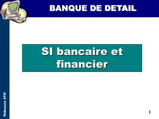 SI bancaire et financier