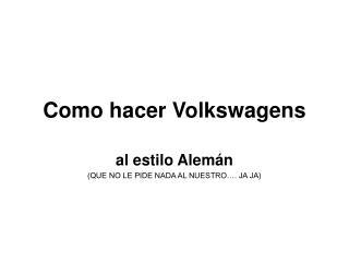 Como hacer Volkswagens