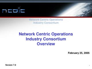 Network Centric Operations  Industry Consortium Overview