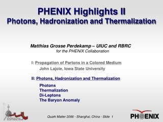 PHENIX Highlights II Photons, Hadronization and Thermalization