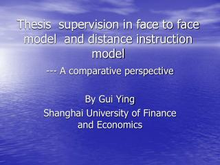 Thesis  supervision in face to face model  and distance instruction model