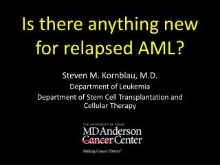 Is there anything new for relapsed AML?
