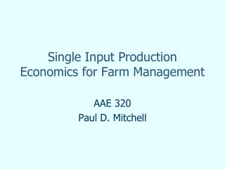 Single Input Production Economics for Farm Management