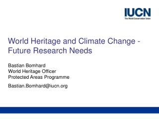 World Heritage and Climate Change -Future Research Needs