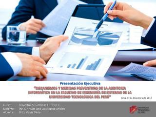 Curso: Proyectos de Sistemas II – Tesis II Docente: Ing . CIP Hugo José Luis Espejo  Briceño