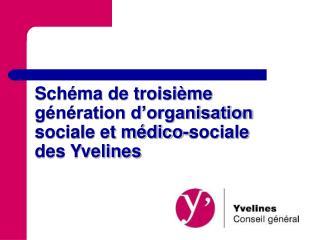 Schéma de troisième génération d'organisation sociale et médico-sociale des Yvelines