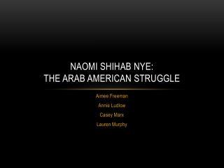 Naomi Shihab Nye:  The Arab American Struggle