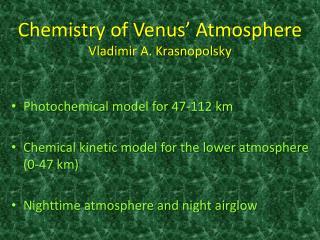 Chemistry of Venus' Atmosphere Vladimir A. Krasnopolsky