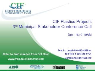 CIF Plastics Projects  3 rd  Municipal Stakeholder Conference Call Dec. 16; 9-10AM