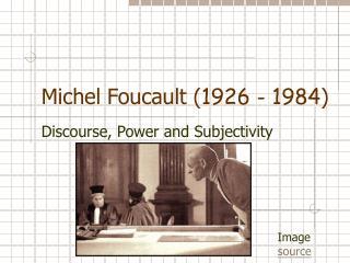 Michel Foucault 1926 - 1984