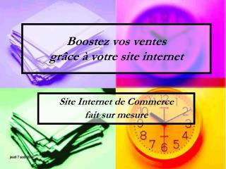 Boostez vos ventes grâce à votre site internet