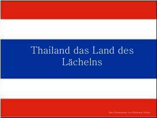 Thailand das Land des Lächelns