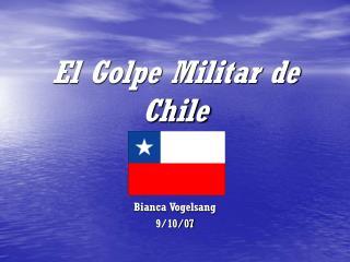 El Golpe  Militar  de Chile
