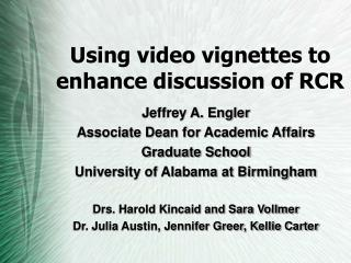Using video vignettes to enhance discussion of RCR