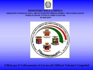 MINISTERO DELLA DIFESA DIREZIONE GENERALE LEVA - RECLUTAMENTO OBBLIGATORIO - MILITARIZZAZIONE