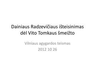 Dainiaus Radzevičiaus išteisinimas dėl Vito Tomkaus šmeižto